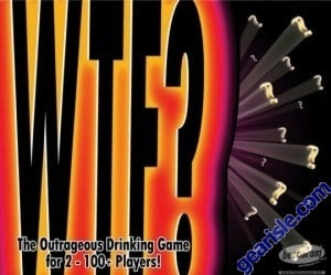 WTF? The Outrageous Drinking Game